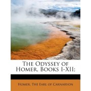 The Odyssey of Homer, Books I-XII; by Homer