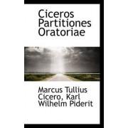 Ciceros Partitiones Oratoriae by Marcus Tullius Cicero