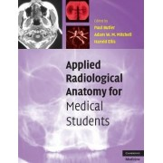 Applied Radiological Anatomy for Medical Students by University Paul Butler