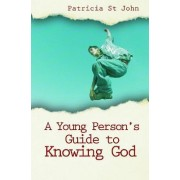 A Young Person's Guide to Knowing God by Patricia St. John