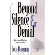Beyond Silence and Denial by Lucy Bregman