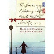 The Guernsey Literary and Potato Peel Pie Society by Annie Barrows