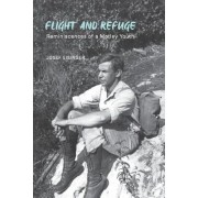 Flight and Refuge: Reminiscences of a Motley Youth