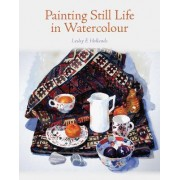 Painting Still Life in Watercolour by Lesley E. Hollands