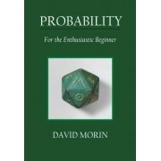 David J. Morin Probability: For the Enthusiastic Beginner