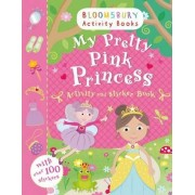 My Pretty Pink Princess Activity and Sticker Book by Bloomsbury Group