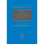 A Guide to the ICDR International Arbitration Rules by Martin F. Gusy