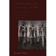 Christianity and Classical Culture by Jaroslav Pelikan