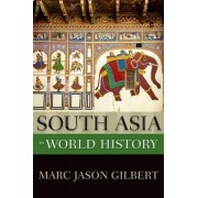 South Asia in World History by Marc Jason Gilbert