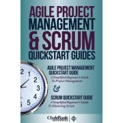 Agile Project Management & Scrum QuickStart Guides by Clydebank Business