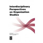 Interdisciplinary Perspectives on Organization Studies by Siegwart M. Lindenberg