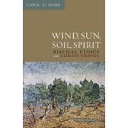 Wind, Sun, Soil, Spirit by Carol S. Robb