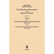 The Historical Development of Quantum Theory: The Fundamental Equations of Quantum Mechanics 1925-1926 Part 1 by Jagdish Mehra