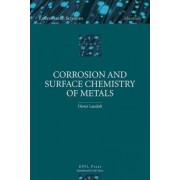 Corrosion and Surface Chemistry of Metals by Dieter Landolt