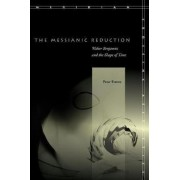 The Messianic Reduction by Peter Fenves