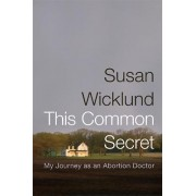 This Common Secret by Susan Wicklund