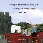 Let Us Count in Vietnamese by Joni Luu