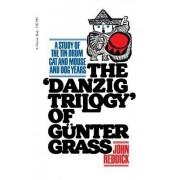Danzig Trilogy of Gunter Grass by Professor of German and Head of Department of German John Reddick