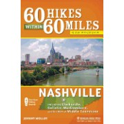 60 Hikes Within 60 Miles: Nashville: Including Clarksville, Gallatin, and Murfreesboro