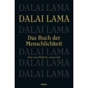 Das Buch der Menschlichkeit by Dalai Lama