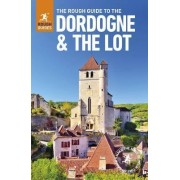 The Rough Guide to the Dordogne & the Lot by Rough Guides