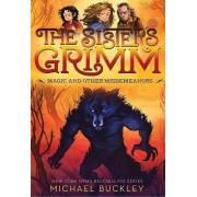 Magic and Other Misdemeanors (The Sisters Grimm #5) by Michael Buckley