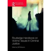 Routledge Handbook on Victims' Issues in Criminal Justice by Cliff Roberson