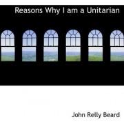 Reasons Why I Am a Unitarian by John Relly Beard