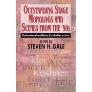 Outstanding Stage Monologs and Scenes from the '90s by Steve H. Gale