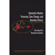 Symmetric Markov Processes, Time Change, and Boundary Theory by Zhen-qing Chen