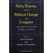 Party, Process, and Political Change in Congress by David W. Brady