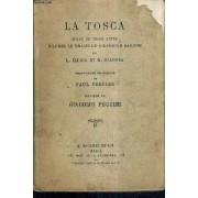 La Tosca Opera En Trois Actes D'apres Le Drame De Victorien Sardou - Traduction Francaise De Paul Ferrier - Musique De Giacomo Puccini.