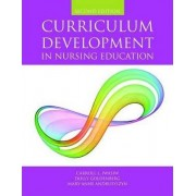 Curriculum Development in Nursing Education by Carroll L. Iwasiw