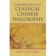 Introduction to Classical Chinese Philosophy by Bryan W. Van Norden