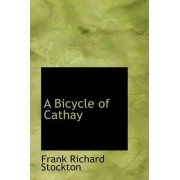 A Bicycle of Cathay by Frank Richard Stockton
