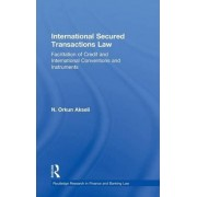 International Secured Transactions Law by Orkun Akseli
