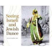 Seeing Israeli and Jewish Dance by Judith Brin Ingber