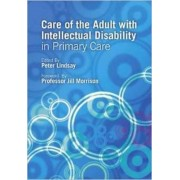 Care of the Adult with Intellectual Disability in Primary Care by Peter Lindsay