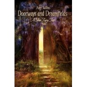 Doorways and Dreamfields - A True Fairy Tale by Angi Sullins