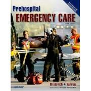 Prehospital Emergency Care by Joseph J. Mistovich