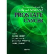 Treatment Methods for Early and Advanced Prostate Cancer by Roger S. Kirby
