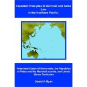 Essential Principles of Contract and Sales Law in the Northern Pacific by Daniel P Ryan