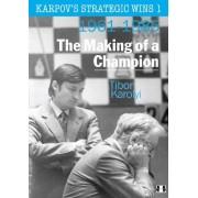 Tibor Karolyi Karpov's Strategic Wins 1: The Making of a Champion