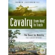 Cavalry from Hoof to Track by Roman Jarymowycz