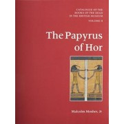 Catalogue of the Books of the Dead in the British Museum: Papyrus of Hor v.2 by Malcolm Mosher
