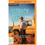 Outback Cop: The Colourful Life and Times of the Birdsville Policeman