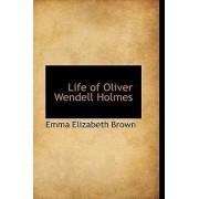 Life of Oliver Wendell Holmes by Emma Elizabeth Brown