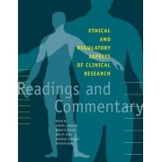 Ethical and Regulatory Aspects of Clinical Research by Ezekiel J. Emanuel