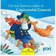 Cel mai frumos cadou al Capitanului Cometa
