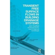 Transient Free Surface Flows in Building Drainage Systems by John Swaffield